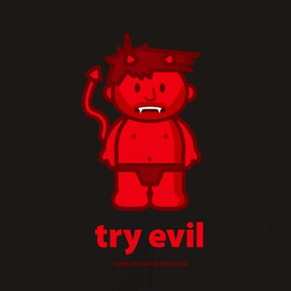 Try Evil