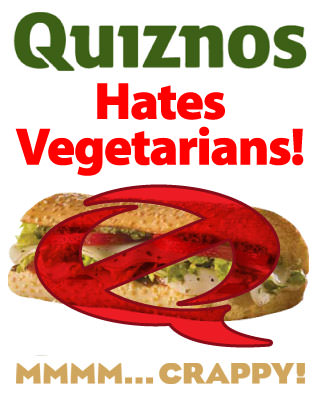Quiznos Hates Vegetarians