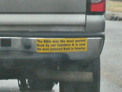Bumper sticker saying The Bible was the most quoted Book by our founders and is now the most censored Book in America