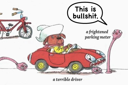 Richard Scarry's terrible driver Dog is about to run over a parking meter saying
