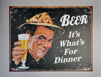 Beer. It's what's for dinner!