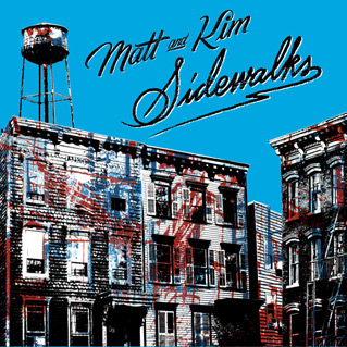 Matt & Kim, Sidewalks