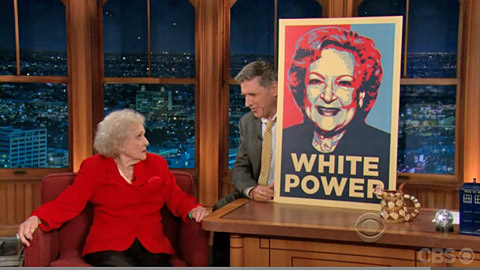 Betty White for President.. WHITE POWER!