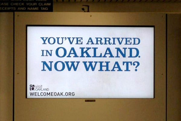 You've Arrived in Oakland!