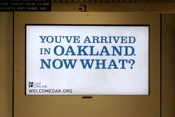 You've Arrived in Oakland!