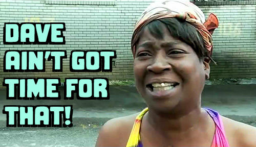 Sweet Brown Says DAVE AIN'T GOT TIME FOR THAT!