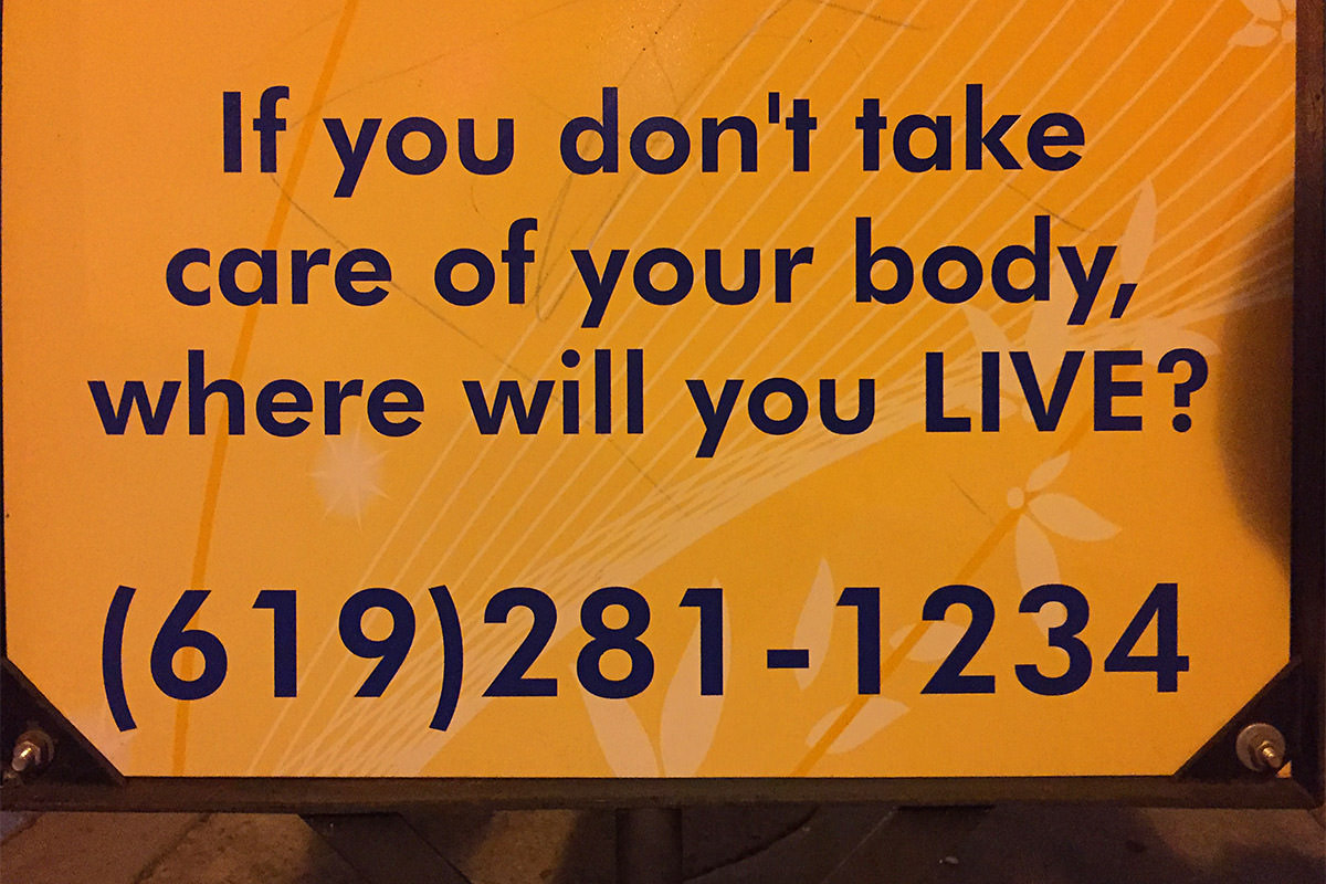 If you don't take care of your body, where will you live? San Diego.