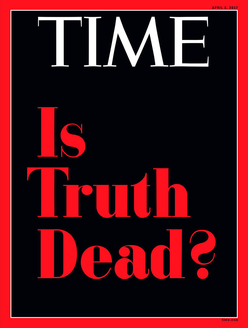 TIME Magazine: Is Truth Dead?