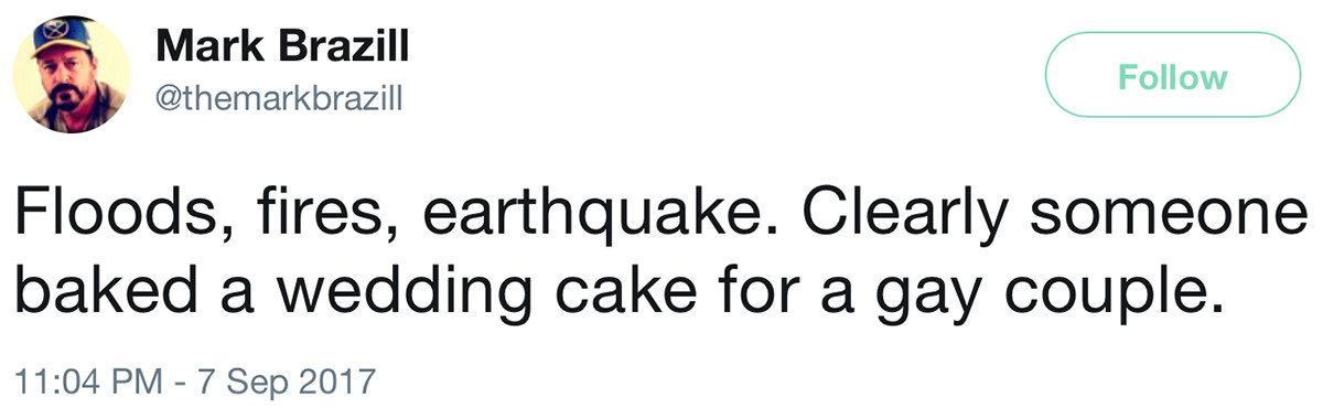 MARK BRAZILL: Floods, fired, earthquake. Clearly someone baked a wedding cakr for a gay couple.