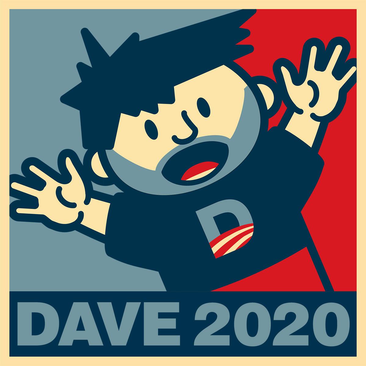 VOTE DAVE in 2020!
