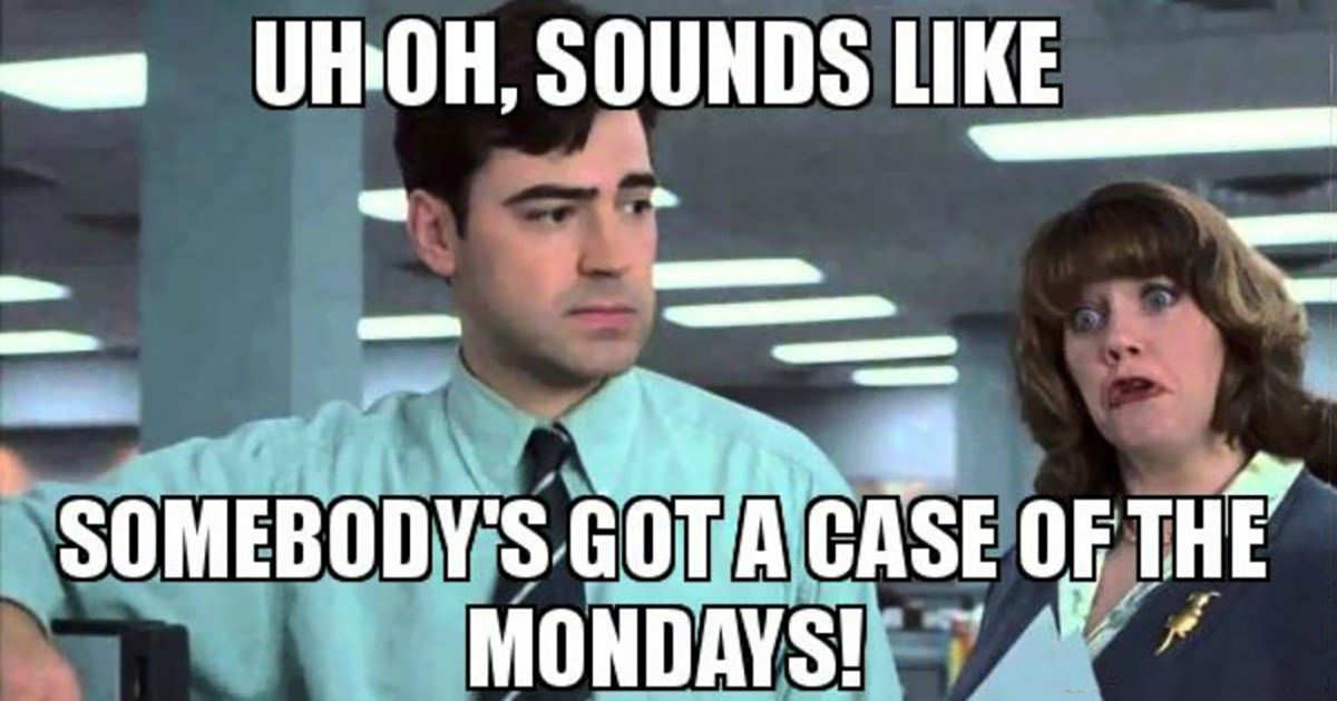 A scene from the movie Office Space where a woman is shouting SOMEBODY HAS A CASE OF THE MONDAYS!