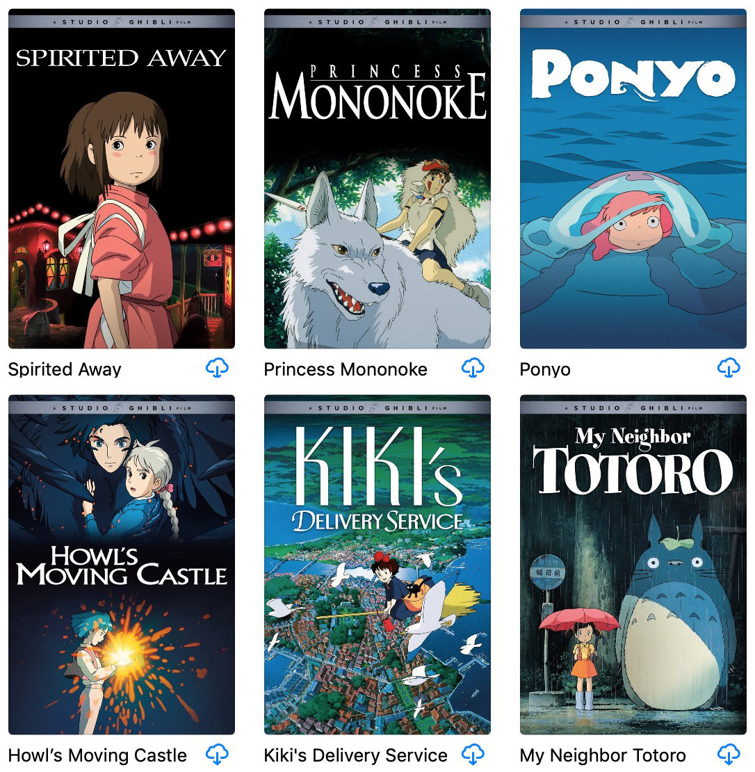 Six films by Hayao Miyazaki: Spirited Away, Princess Mononoke, Ponyo, Howl's Moving Castle, Kiki's Delivery Service, and My Neighbor Totoro.
