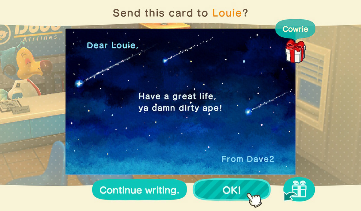 My letter to Louie which says HAVE A GREAT LIFE, YA DAMN DIRTY APE!