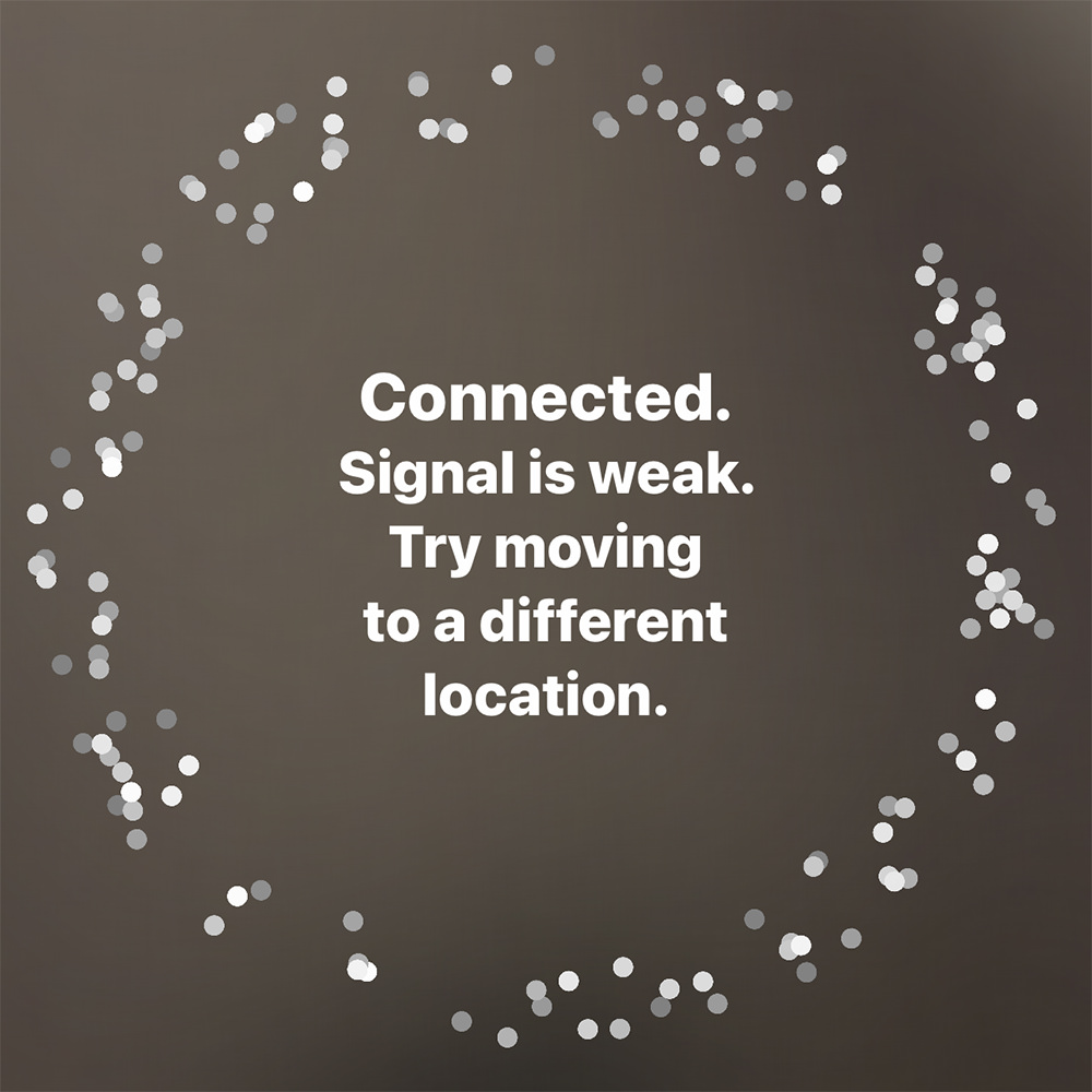 My iPhone saying CONNECTION IS WEAK... TRY MOVING TO A DIFFERENT LOCATION.