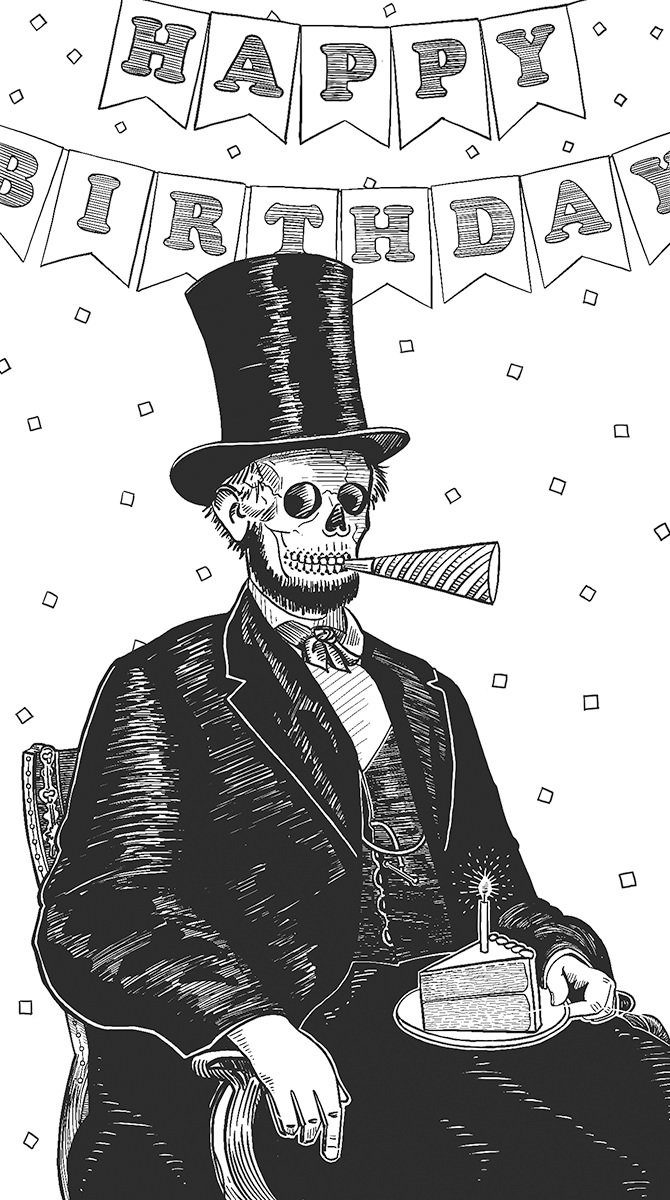 A drawing of Abe Lincoln's skeletal remains sitting in a chair holding a piece of birthday cake with a streamer in his mouth and a happy birthday sign in the background.